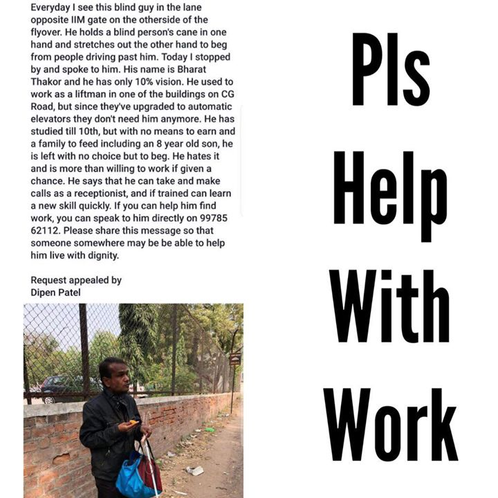 #ahmedabad  He needs work and Nothing else  If you can, pls do